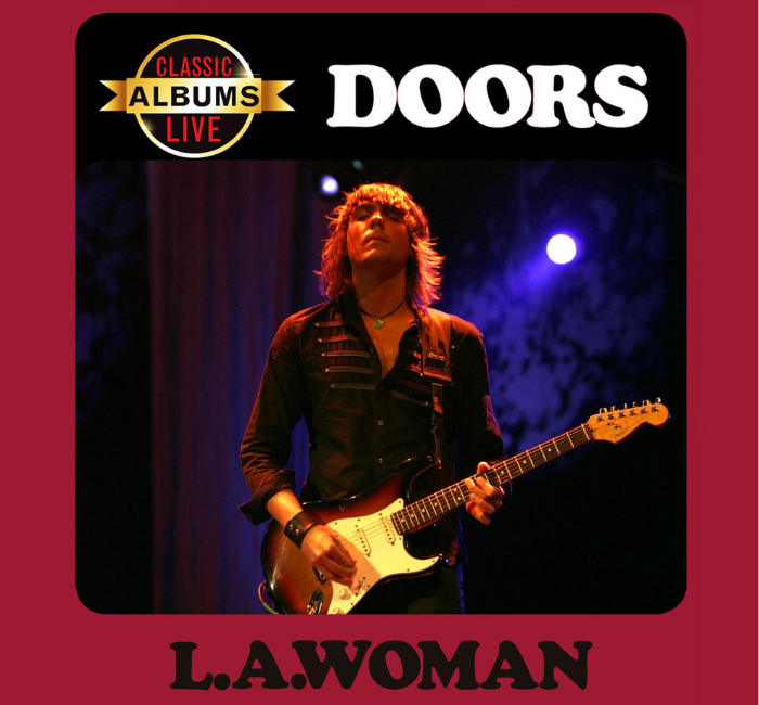 Classic Albums Live: The Doors-L A  Woman at Weinberg